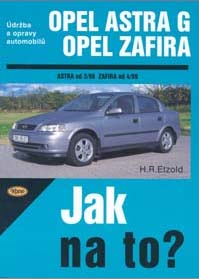 Jak na to Opel Astra G a Opel Zafira A kniha